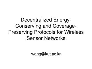 Decentralized Energy-Conserving and Coverage- Preserving Protocols for Wireless Sensor Networks