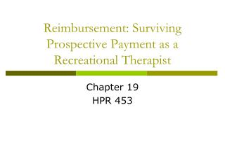 Reimbursement: Surviving Prospective Payment as a Recreational Therapist