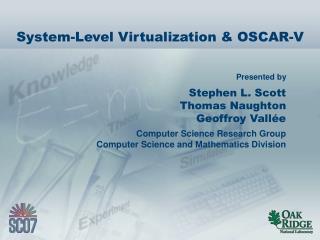 System-Level Virtualization & OSCAR-V