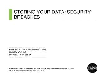 STORING YOUR DATA: SECURITY BREACHES