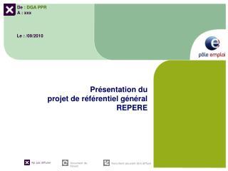 Pr�sentation du  projet de r�f�rentiel g�n�ral   REPERE