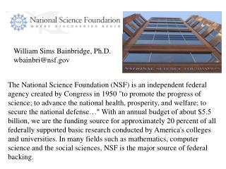 William Sims Bainbridge, Ph.D. wbainbri@nsf