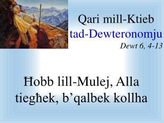 Qari mill- Ktieb tad- Dewteronomju Dewt  6, 4-13