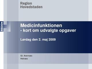 Medicinfunktionen - kort om udvalgte opgaver Lørdag den 2. maj 2009