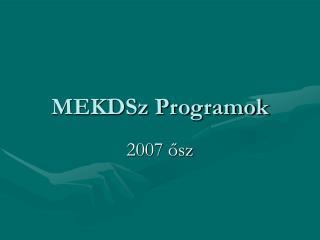 MEKDSz Programok