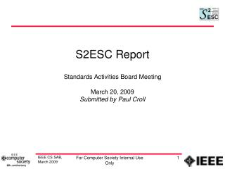 S2ESC Report Standards Activities Board Meeting  March 20, 2009 Submitted by Paul Croll