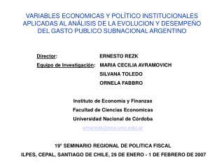Director :           ERNESTO REZK Equipo de Investigación :   MARIA CECILIA AVRAMOVIC H