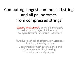 Computing longest common substring  and all palindromes  from compressed strings