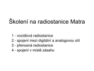 Školení na radiostanice Matra