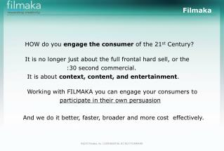 2010 Filmaka, Inc. CONFIDENTIAL DO NOT FORWARD