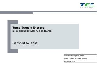 Trans Eurasia Express a new product between Asia and Europe