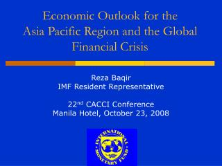 Economic Outlook for the  Asia Pacific Region and the Global Financial Crisis