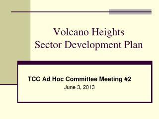 Volcano Heights  Sector Development Plan
