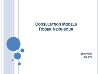 Consultation Models Roger Neighbour