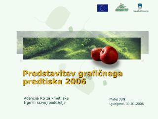Predstavitev grafičnega predtiska 2006