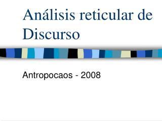 Análisis reticular de Discurso