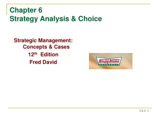Chapter 6 Strategy Analysis & Choice