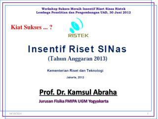 Prof. Dr. Kamsul Abraha Jurusan Fisika  FMIPA UGM Yogyakarta