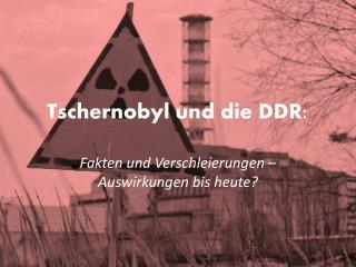 Tschernobyl und die DDR :