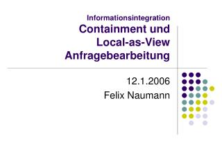 Informationsintegration Containment und  Local-as-View Anfragebearbeitung