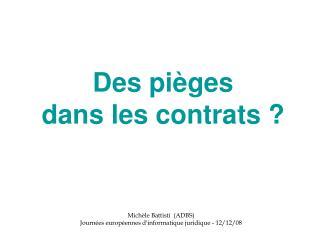 Des pièges  dans les contrats ?