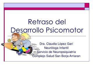 Retraso del  Desarrollo Psicomotor