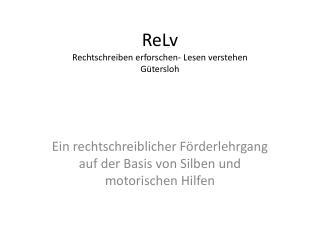 ReLv Rechtschreiben erforschen- Lesen verstehen G�tersloh