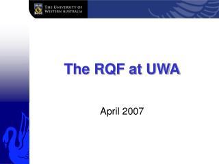 The RQF at UWA
