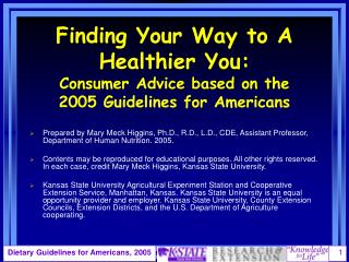 Finding Your Way to A Healthier You:  Consumer Advice based on the  2005 Guidelines for Americans