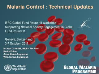 Malaria Control : Technical Updates