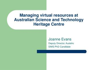 Managing virtual resources at Australian Science and Technology Heritage Centre