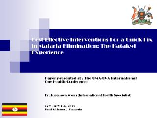 Cost Effective Interventions For a Quick Fix in Malaria Elimination: The Katakwi Experience