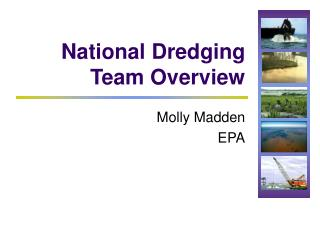 National Dredging Team Overview