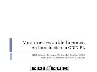 Machine readable  licences An Introduction to ONIX-PL