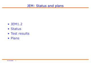 JEM: Status and plans