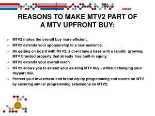 REASONS TO MAKE MTV2 PART OF               A MTV UPFRONT BUY: