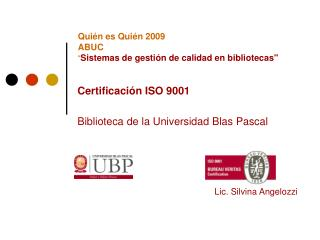 """Quién es Quién 2009 ABUC """" Sistemas de gestión de calidad en bibliotecas"""""""