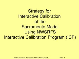 Strategy for  Interactive Calibration  of the Sacramento Model Using NWSRFS