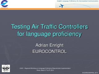 Testing Air Traffic Controllers for language proficiency