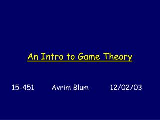An Intro to Game Theory