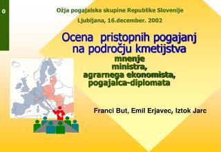 Franci But, Emil Erjavec ,  Iztok Jarc