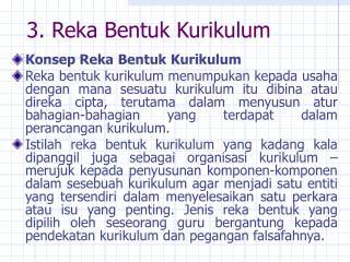 3. Reka Bentuk Kurikulum