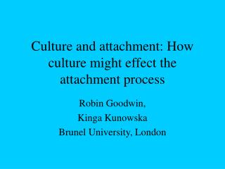 Culture and attachment: How culture might effect the attachment process