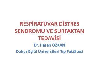 RESPİRATUVAR DİSTRES SENDROMU VE SURFAKTAN TEDAVİSİ