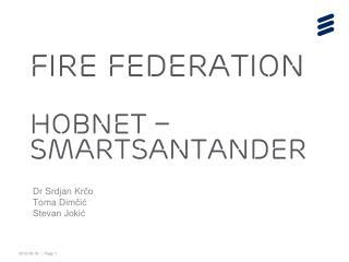 FIRE Federation HOBNET � SmartSantander