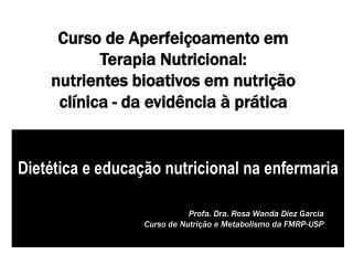 Dietética e educação nutricional na enfermaria