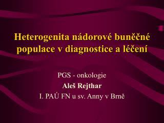Heterogenita nádorové buněčné populace v diagnostice a léčení