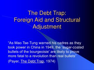 The Debt Trap:  Foreign Aid and Structural Adjustment