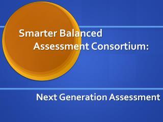 Smarter Balanced     Assessment Consortium: