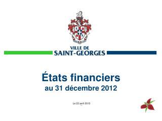 États financiers  au 31 décembre 2012